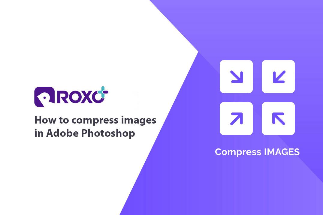 کاهش حجم تصاویر بدون افت کیفیت در فتوشاپ