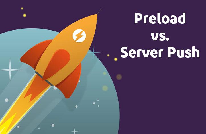 تفاوت بین HTTP Preload و HTTP/2 Push چیست؟